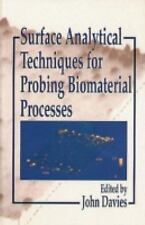 Surface Analytical Techniques for Probing Biomaterial Processes (Chemistry & Phy