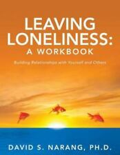 Leaving Loneliness : Building Relationships with Yourself and Others by David...