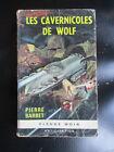 """Collection """" Anticipation """" N)° 292 Les cavernicoles de Wolf Pierre Barbet"""