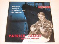 """PATRICK JAQUE CHANTE EN ESPAGNOL MARINERO ORIGINAL EDITION ESPAGNOL EP 7"""""""