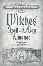 Llewellyn's 2013 Witches' Spell-A-Day Almanac: Holidays & Lore (Annuals - Witc,