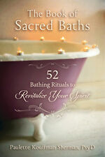 Book – The Book of Sacred Baths – 52 Bathing Rituals to Revitalize Your Spirit