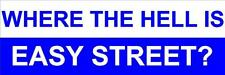"""Where is easy street bumper sticker decal 3"""" x 9"""""""