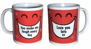 Funny Laughing Mug - You Make Me Laugh. Valentine Mugs, Birthday, Christmas Gift