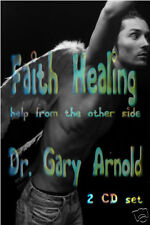 Faith Healing, Dr. Gary Arnold