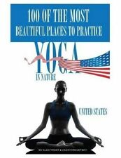 NEW 100 of the Most Beautiful Places to Practice Yoga In Nature United States