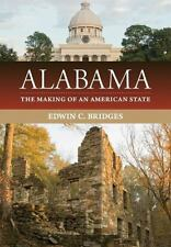 Alabama: The Making of an American State: By Bridges, Edwin C.