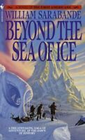 Beyond the Sea of Ice, Paperback by Sarabande, William, Brand New, Free shipp...
