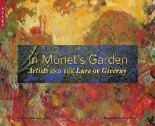 In Monet's Garden: Artists and the Lure of Giverny, Yood, James, Stuckey, Charle
