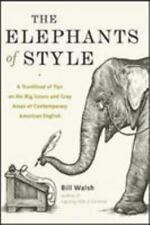 The Elephants of Style : A Trunkload of Tips on the Big Issues and Gray Areas...