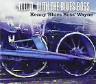 """Rollin' With the Blues Boss by Wayne Kenny """"Blues Boss"""" 