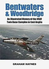 Very Good, Bentwaters and Woodbridge: An Illustrated History of the USAF Twin Ba
