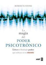 La Magia Del Poder Psicotr?nico: Libere El Ilimitado Poder Que Subyace En Su ...
