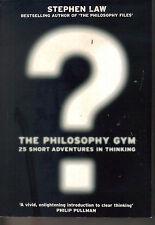 Stephen Law-die Philosophie Gym P/B 25 Abenteuer im Denken