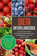Dieta Antiinflamatoria, en Espanol : Guía para Principiantes para Acabar con...