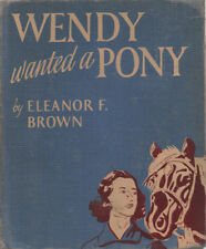 Horse Story: Wendy Wanted a Pony By Eleanor F. Brown ~ Hardcover 1951
