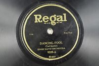 Eddie Davis Orchestra - Regal 78 RPM - Dancing Fool/Blue Eyed Blues A21