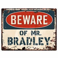 PP2613 Beware of MR. BRADLEY Plate Chic Sign Home Store Wall Decor Funny Gift