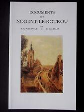 DOCUMENTS SUR NOGENT LE ROTROU EURE ET LOIR - PAR A. GOUVERNEUR & G. DAUPELEY
