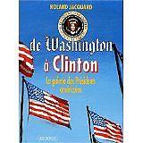 Roland Jacquard - De Washington à Clinton : La galerie des présidents américains