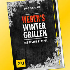 WEBER's WINTERGRILLEN   Jamie Purviance   Winter Grillen, Weber Grillbibel(Buch)
