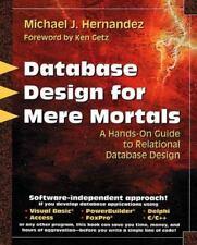 Database Design for Mere Mortals A Hands-On Guide to Relational Database Design