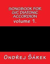 Songbook for G/C Diatonic Accordion : Volume 1 by Ondrej Sarek (2017, Paperback)