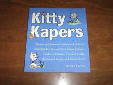 Kitty Kapers: Indoor/Outdoor Activites for You and Your Cat 2002 Paperback
