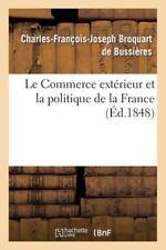 Sciences Sociales: Le Commerce Exterieur et la Politique de la France by...