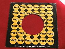 "VEEP~ VINTAGE ORIGINAL ~ RECORD COMPANY SLEEVE ~ 7"" SINGLE 45 RPM"