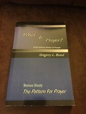 What Is Prayer? By Gregory L Bond
