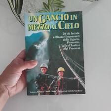 un gancio in mezzo al cielo Edizioni Arti Grafiche San Rocco alpinismo trekking
