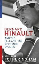 Bernard Hinault and the Fall and Rise of French Cycling by William...