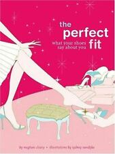 NEW - The Perfect Fit: What Your Shoes Say About You by Meghan Cleary
