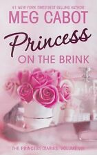 Princess on the Brink (The Princess Diaries, Vol. 8) by Meg Cabot
