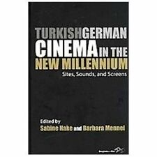 Turkish German Cinema in the New Millennium: Sites, Sounds, and Screens (Film Eu