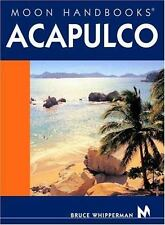 Acapulco, Moon Handbooks, Bruce Whipperman, Avalon Travel Publishing