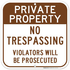 Private Property No Trespassing Sign Square Violators Will Be Prosecuted