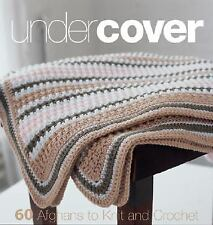 Under Cover : 60 Afghans to Knit and Crochet (2007, Spiral)