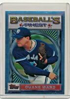 1993 Topps Finest #17 Duane Ward Toronto Blue Jays Baseball Card
