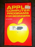 Apple Computer Programs for Beginners by Fred White 1984 Macintosh BASIC Jobs