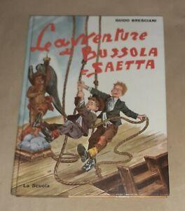 Le avventure di Bussola e Saetta di Guido Bresciani - La Scuola Editrice, 1967