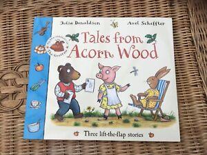 TALES FROM ACORN WOOD (3 LIFT-THE-FLAP STORIES - JULIA DONALDSON/AXEL SCHEFFLER