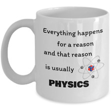 Science physics mug gift - Everything happens for a reason - Funny physicist cup