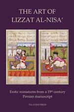 Art of Lizzat Al-Nisa' : Erotic Miniatures from a 19th Century Persian Manusc...