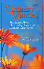 Ordinary Miracles: True Stories about Overcoming Obstacles and Surviving Catastr