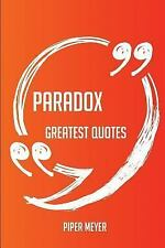 Paradox Greatest Quotes - Quick, Short, Medium or Long Quotes. Find the...