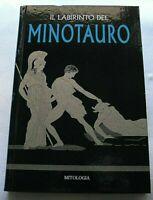 MITOLOGIA le epiche imprese di eroi e divinitàRBA 2019IL LABIRINTO DEL MINOTAURO