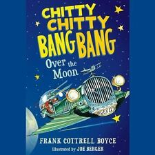 Chitty Chitty Bang Bang over the Moon 4 by Frank Cottroll Boyce (CD, 2013)
