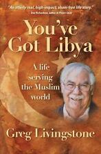 You've Got Libya: A Live Serving in the Muslim World (Paperback or Softback)